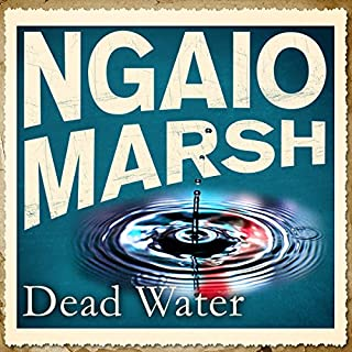 Dead Water                   By:                                                                                                                                 Ngaio Marsh                               Narrated by:                                                                                                                                 James Saxon                      Length: 7 hrs and 6 mins     73 ratings     Overall 4.4