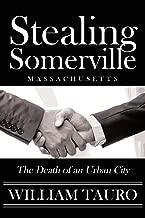 Stealing Somerville: The Death of an Urban City