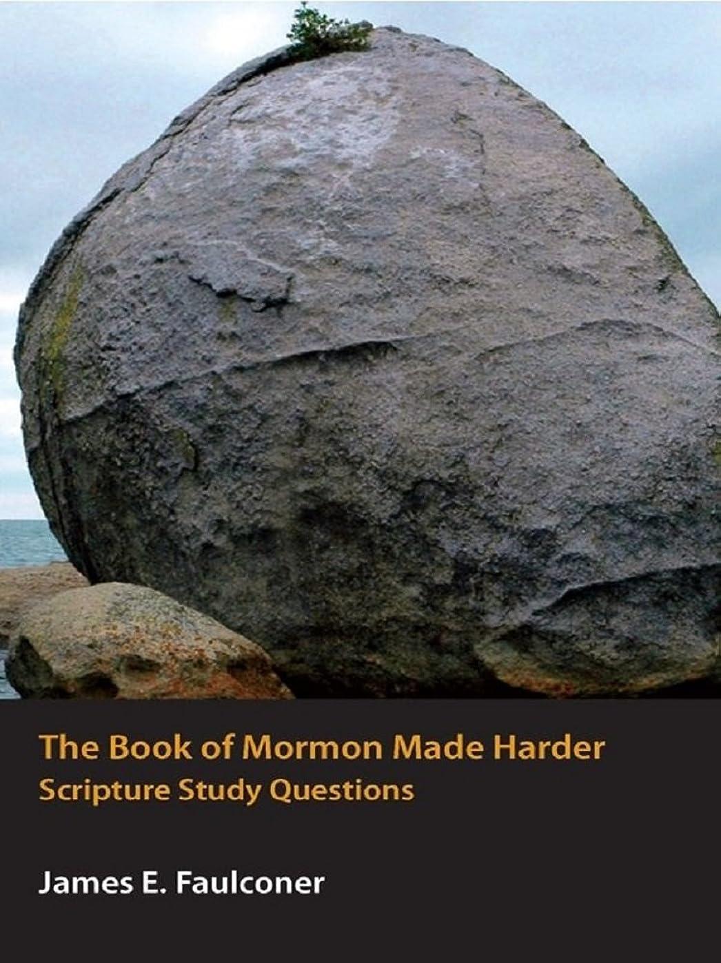 ロケーション一次受け継ぐThe Book of Mormon Made Harder: Scripture Study Questions (Made Harder Series) (English Edition)