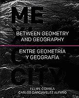 Mexico City: Between Geometry and Geography by Felipe Correa Carlos Garciavelez Alfaro(2015-01-15)