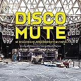 Disco mute. Le discoteche abbandonate d'Italia. Ediz. illustrata