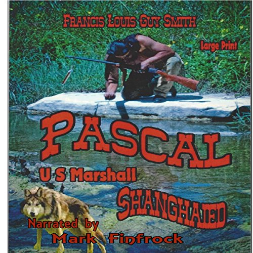 Pascal US Marshall: Shanghaied     Volume 2              By:                                                                                                                                 Francis Louis Guy Smith                               Narrated by:                                                                                                                                 Mark Finfrock                      Length: 3 hrs and 23 mins     Not rated yet     Overall 0.0