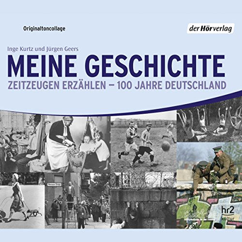 Meine Geschichte     Zeitzeugen erzählen - 100 Jahre Deutschland              By:                                                                                                                                 Inge Kurtz,                                                                                        Jürgen Geers                               Narrated by:                                                                                                                                 div.                      Length: 14 hrs and 49 mins     1 rating     Overall 5.0