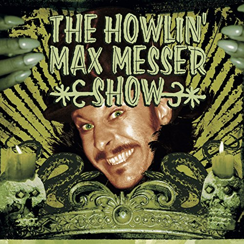 The Howlin' Max Messer Show