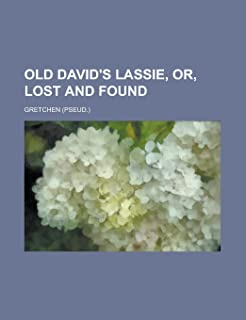 Old David's Lassie, Or, Lost and Found