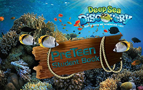 PreTeen Student Book (Vacation Bible School (VBS) 2016: Deep Sea Discovery—God Is with Me Wherever I G)