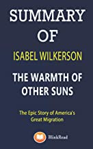 SUMMARY of Isabel Wilkerson; The Warmth of Other Suns : The Epic Story of America's Great Migration