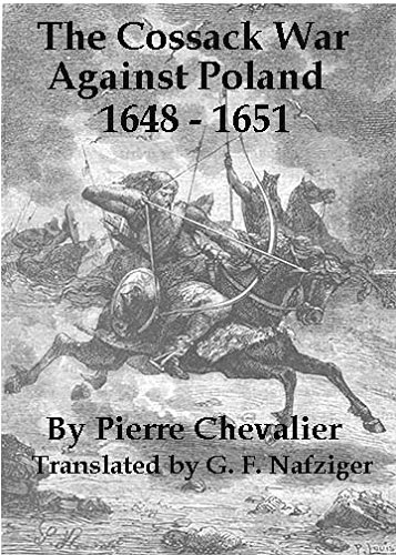 The Cossack War Against Poland 1648 - 1651 (English Edition)