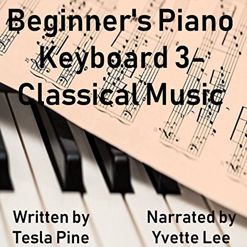 Beginner's Piano Keyboard 3 - Classical Music audiobook cover art