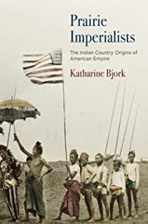 Prairie Imperialists: The Indian Country Origins of American Empire