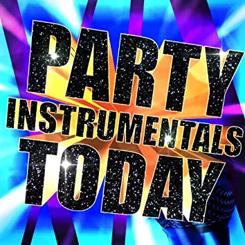 Party Instrumentals Today