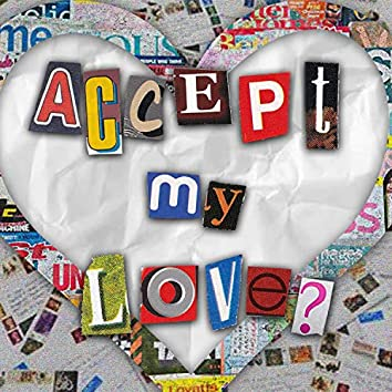 Accept My Love