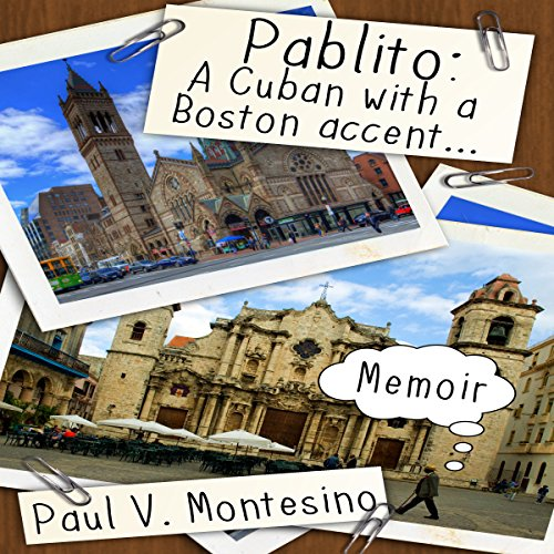 Pablito: A Cuban with a Boston Accent audiobook cover art
