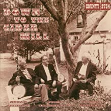Down to the Cider Mill by Tommy Jarrell/Oscar Jenkins/Fred Cockerham (2005-10-10)