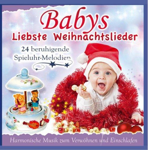 Babys liebste Weihnachtslieder; 24 beruhigende Spieluhrmelodien; Harmonische Musik zum Verwöhnen und Einschlafen; Weihnacht; Christmas; Weihnachten; Spieluhr; Weihnachtsmusik fürs Babie; Instrumental; Baby