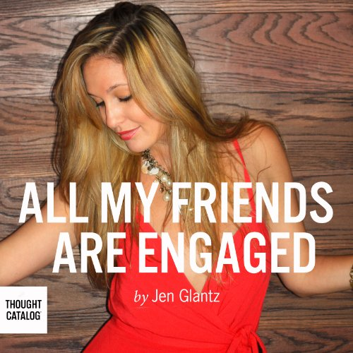 All My Friends Are Engaged cover art