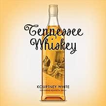 Tennesee Whiskey (feat. Kenyetta Gray)