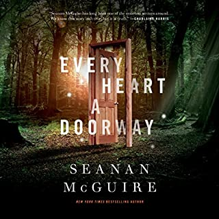 Every Heart a Doorway                   By:                                                                                                                                 Seanan McGuire                               Narrated by:                                                                                                                                 Cynthia Hopkins                      Length: 4 hrs and 44 mins     169 ratings     Overall 4.2