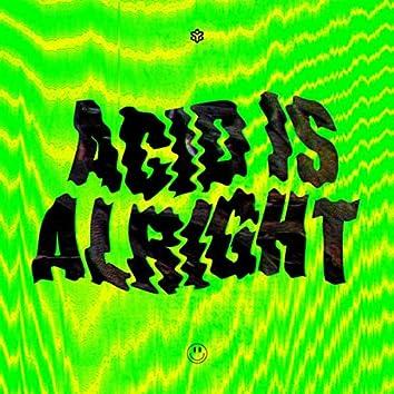 Acid Is Alright