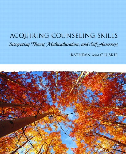 Acquiring Counseling Skills: Integrating Theory,...