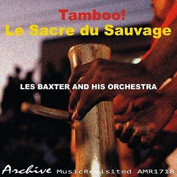 Tamboo! / Le Sacre du Sauvage