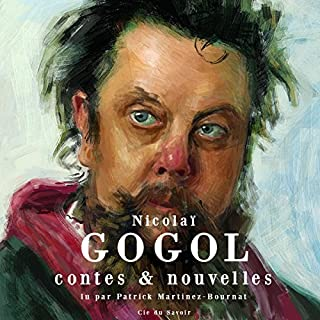 Contes & nouvelles                   De :                                                                                                                                 Nicolas Gogol                               Lu par :                                                                                                                                 Patrick Martinez-Bournat                      Durée : 2 h et 56 min     8 notations     Global 3,9