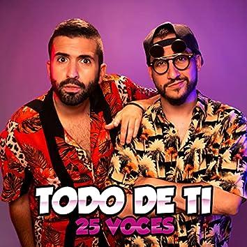 Todo De Ti (25 voces)