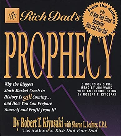 Rich Dad's Prophecy: Why the Biggest Stock Market Crash in History Is Still Coming...and How You Can Prepare Yourself and Profit from It! by Sharon L. Lechter (2002-10-02)
