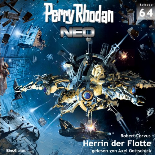 Herrin der Flotte     Perry Rhodan NEO 64              Written by:                                                                                                                                 Robert Corvus                               Narrated by:                                                                                                                                 Axel Gottschick                      Length: 6 hrs and 1 min     Not rated yet     Overall 0.0