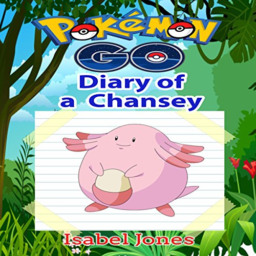Pokemon Go: Diary of a Chansey audiobook cover art