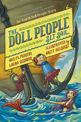 Compare Textbook Prices for The Doll People Set Sail The Doll People, 4 Reprint Edition ISBN 9781423139980 by Godwin, Laura,Martin, Ann M.,Helquist, Brett