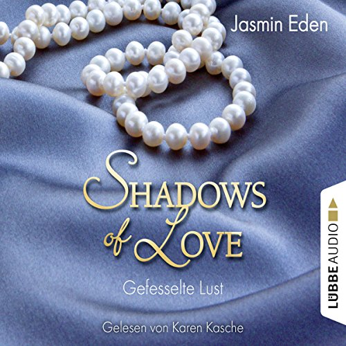 Gefesselte Lust (Shadows of Love 2) Titelbild