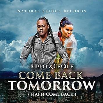 Come Back Tomorrow (Haffi Come Back) - Single