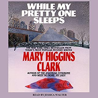 While My Pretty One Sleeps                   By:                                                                                                                                 Mary Higgins Clark                               Narrated by:                                                                                                                                 Jessica Walter                      Length: 2 hrs and 48 mins     49 ratings     Overall 4.3