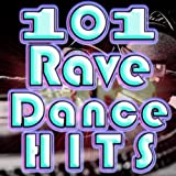 101 Rave Dance Hits (Best of Goa Electronic Dance Music, Techno, Progressive, Acid House, Hard Dance, Trance Anthems)