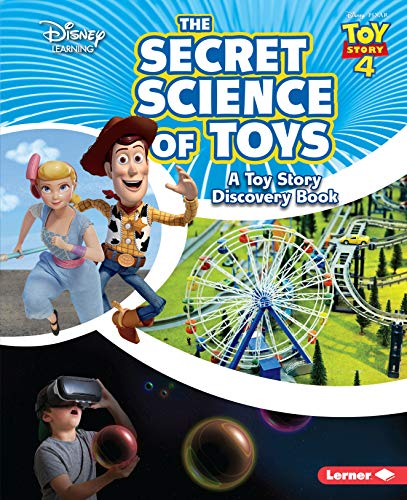 The Secret Science of Toys: A Toy Story Discovery Book (Disney Learning Discovery Books)