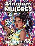 Mujeres Africanas Libro de Colorear para Adultos: Celebrando a las reinas afroamericanas negras y marrones   Bellos retratos de mujeres   Para antiestrés y relajación !.