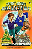 Secret Agents Jack and Max Stalwart: Book 1: The Battle for the Emerald Buddha: Thailand (The Secret Agents Jack and Max Stalwart Series, 1)