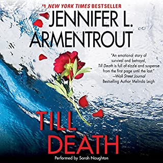 Till Death                   By:                                                                                                                                 Jennifer L. Armentrout                               Narrated by:                                                                                                                                 Sarah Naughton                      Length: 10 hrs and 40 mins     119 ratings     Overall 4.3