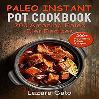 Paleo Instant Pot Cookbook: 200 Amazing Paleo Diet Recipes cover art