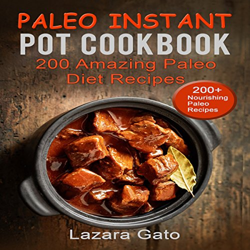 Paleo Instant Pot Cookbook: 200 Amazing Paleo Diet Recipes audiobook cover art