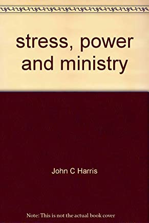 Stress, Power and Ministry