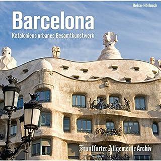 Barcelona: Kataloniens urbanes Gesamtkunstwerk Titelbild