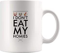 I Don't Eat My Homies Unique Coffee Mug -Funny Gift For Vegan Vegetarian-Animal Lovers-Pig Cow Chicken 11oz White Coffee Mugs