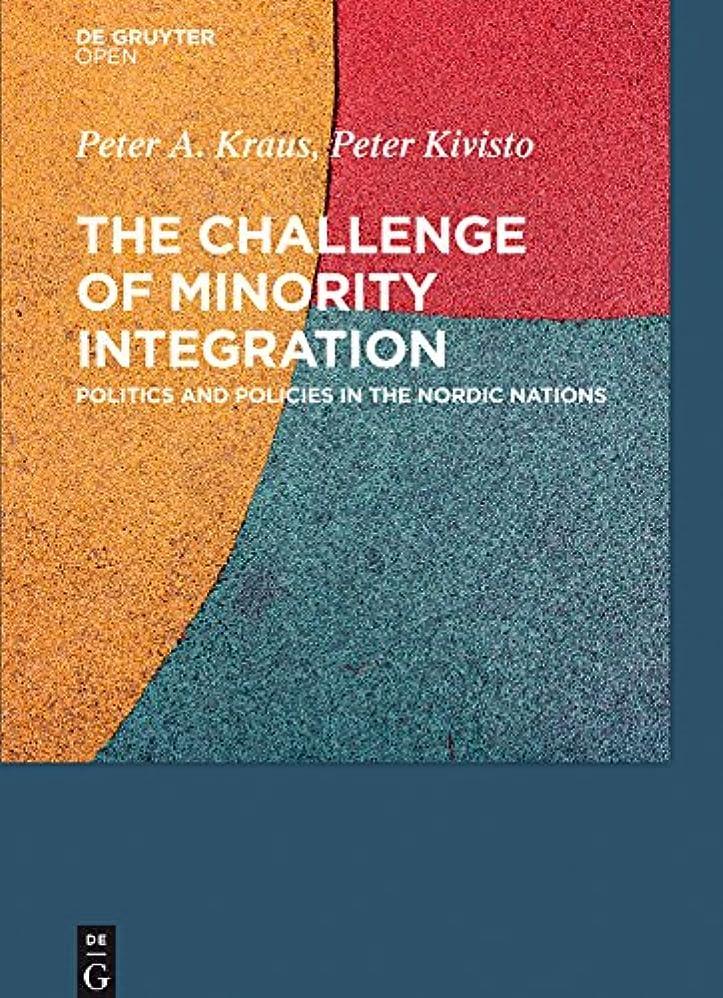苗しなければならないチキンThe Challenge of Minority Integration: Politics and Policies in the Nordic Nations (English Edition)