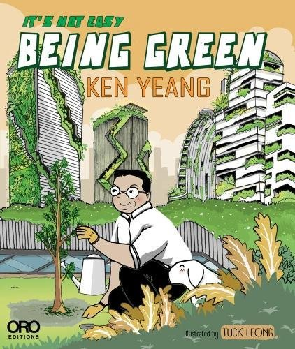 Yeang, K: It's Not Easy Being Green