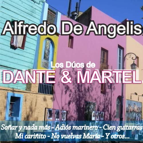 アルフレド・デ・アンヘリス楽団 feat. カルロス・ダンテ, Julio Martel & Orquesta de Alfredo De Angelis