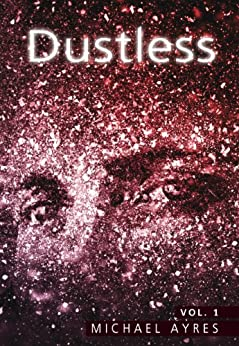 Dustless | Volume 1: The Sentinels by [Michael Ayres]