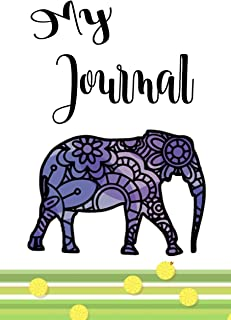 My Journal: Elephant Journal Notebook For Writing Thoughts Ideas Notes Diary Composition Book Colorful African Elephant An...