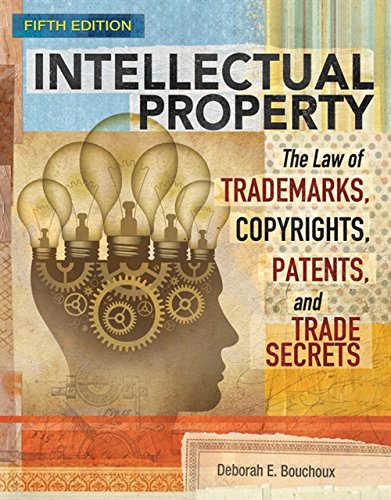 Compare Textbook Prices for Intellectual Property: The Law of Trademarks, Copyrights, Patents, and Trade Secrets 5 Edition ISBN 9781305948464 by Bouchoux, Deborah E.